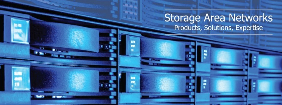 Storage Area Networks – Products, Solutions, Expertise